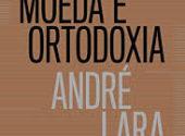 Juros, Moeda e Ortodoxia